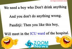 We need a boy who Don't drink anything And you don't do anything wrong. Pandit ji: Then you like this boy..