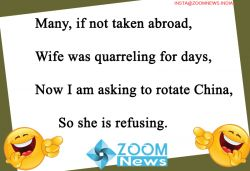 Many, if not taken abroad, Wife was quarreling for days....